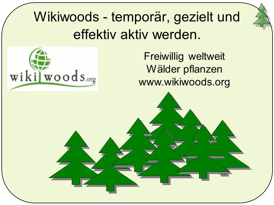 Wikiwoods - temporär, gezielt und effektiv aktiv werden.