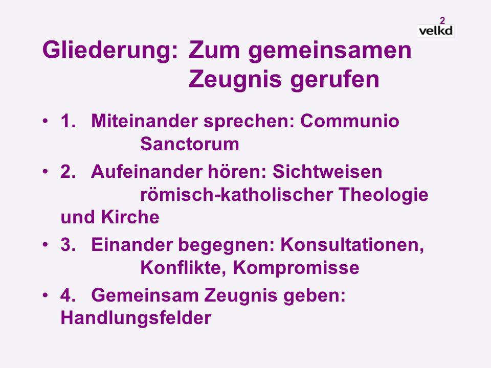 1 ZUM GEMEINSAMEN ZEUGNIS GERUFEN Bericht des Catholica-Beauftragten der Vereinigten Evangelisch-Lutherischen Kirche Deutschlands, der 9.
