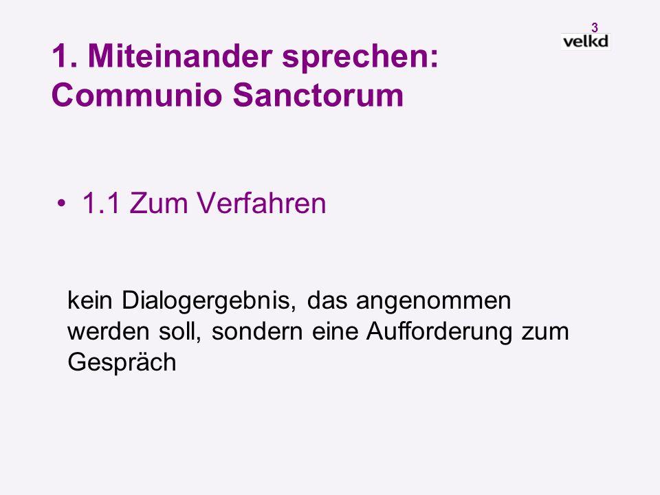 2 Gliederung: Zum gemeinsamen Zeugnis gerufen 1. Miteinander sprechen: Communio Sanctorum 2.