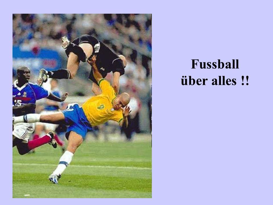 Fussball über alles !!