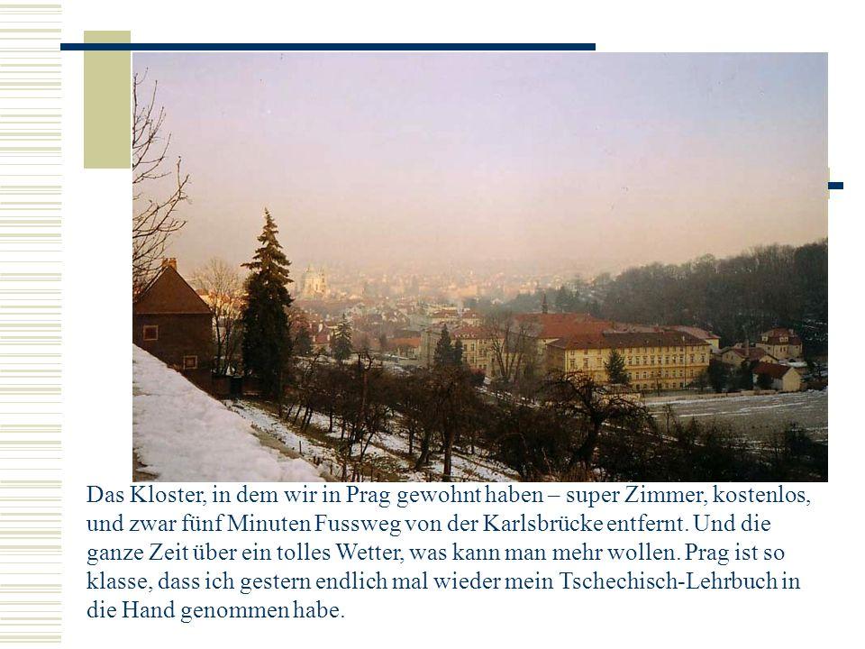 Das Kloster, in dem wir in Prag gewohnt haben – super Zimmer, kostenlos, und zwar fünf Minuten Fussweg von der Karlsbrücke entfernt.