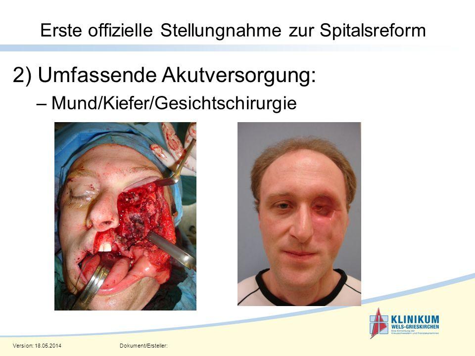 Version: 18.05.2014Dokument/Ersteller: Seite 8 Erste offizielle Stellungnahme zur Spitalsreform 2) Umfassende Akutversorgung: –Mund/Kiefer/Gesichtschi