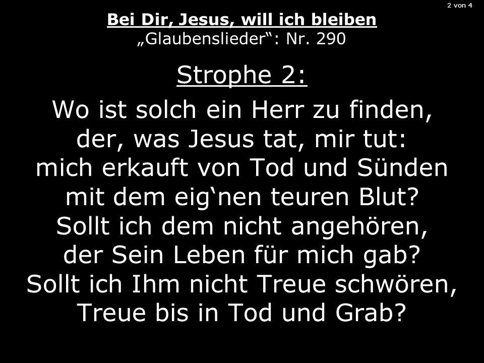 2 von 4 Bei Dir, Jesus, will ich bleiben Glaubenslieder: Nr.