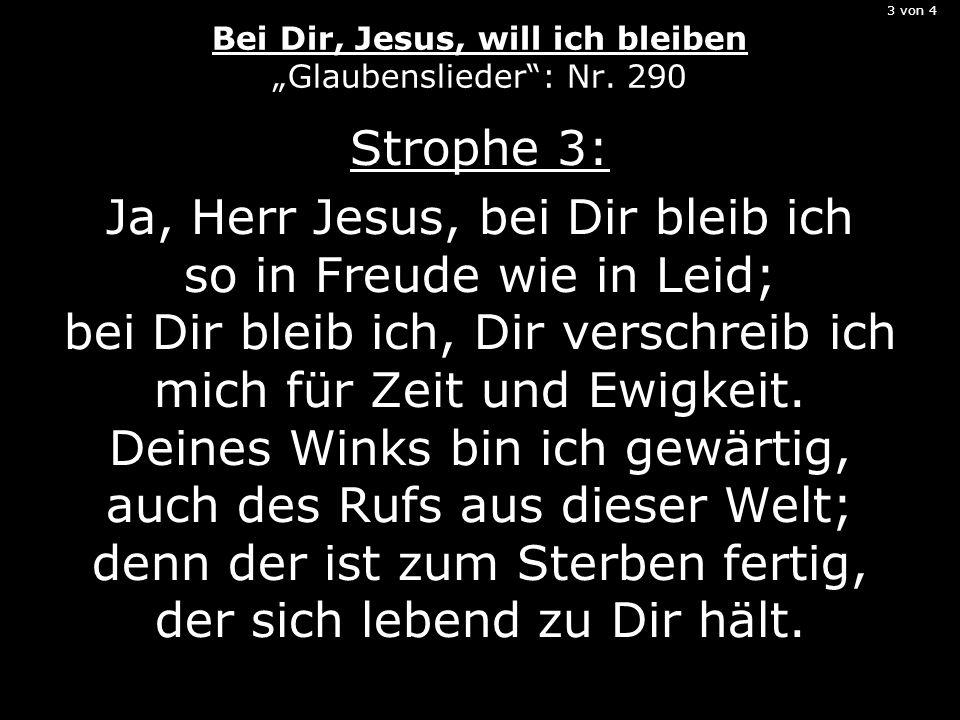 3 von 4 Bei Dir, Jesus, will ich bleiben Glaubenslieder: Nr.