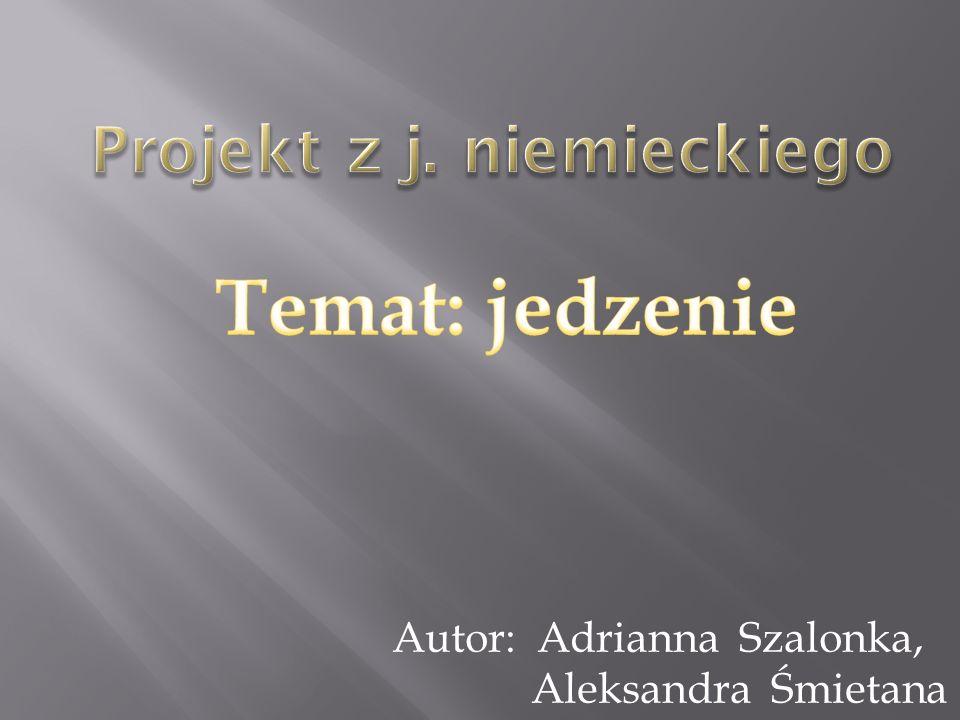 Autor: Adrianna Szalonka, Aleksandra Śmietana