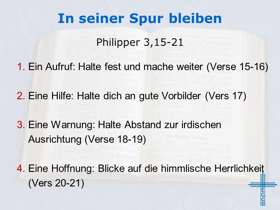 1. Ein Aufruf: Halte fest und mache weiter (Verse 15-16) 2.