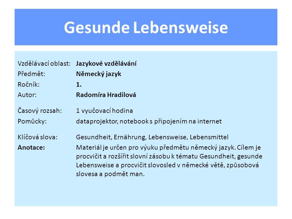 Gesunde Lebensweise Vzdělávací oblast:Jazykové vzdělávání Předmět:Německý jazyk Ročník:1.