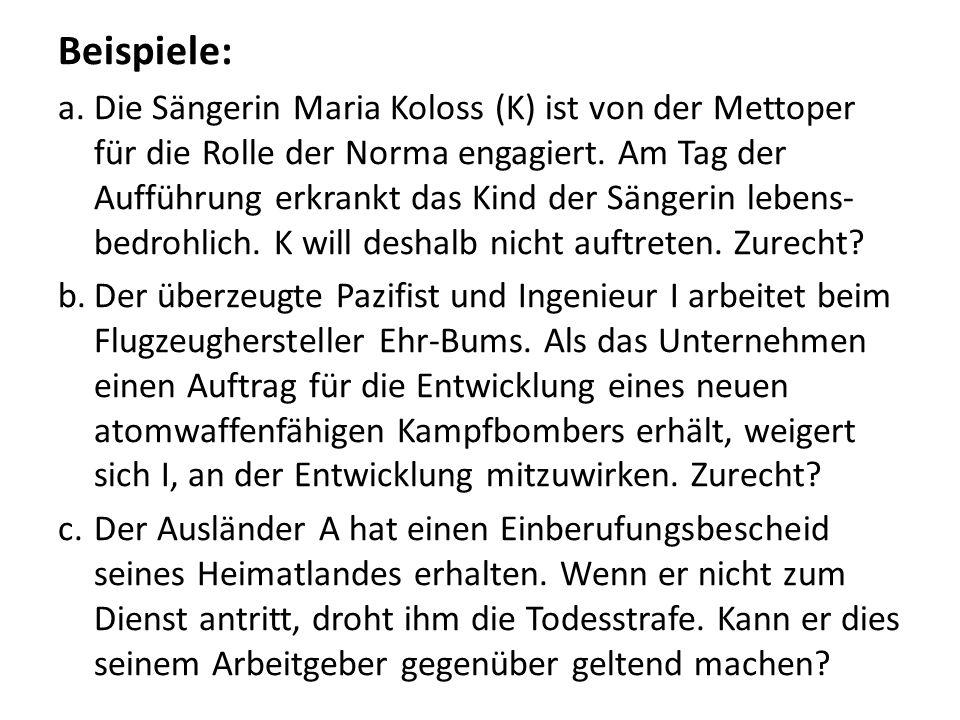 Beispiele: a.Die Sängerin Maria Koloss (K) ist von der Mettoper für die Rolle der Norma engagiert. Am Tag der Aufführung erkrankt das Kind der Sängeri