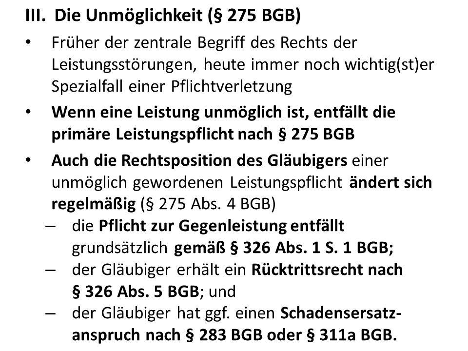 1.Echte Unmöglichkeit § 275 BGB.