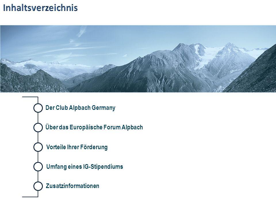 Der Club Alpbach Germany Umfang eines IG-StipendiumsVorteile Ihrer Förderung Über das Europäische Forum Alpbach Zusatzinformationen