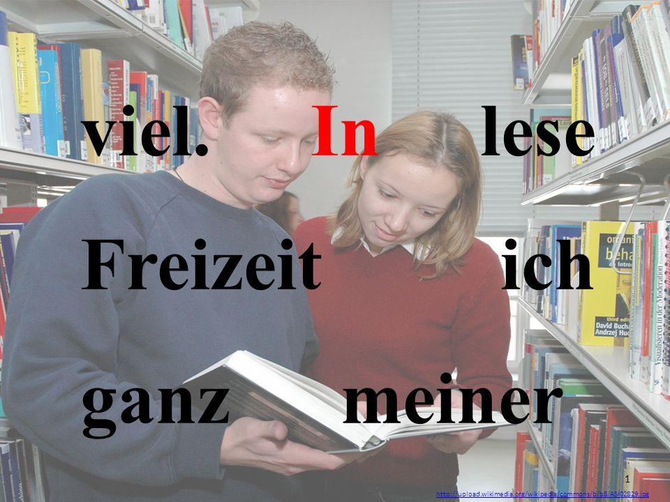 viel. In lese Freizeit ich ganz meiner http://upload.wikimedia.org/wikipedia/commons/b/b8/ASI02829.jpg 1