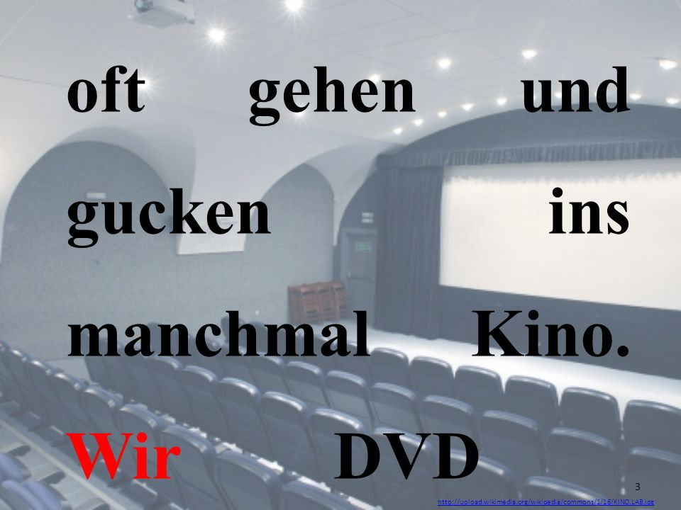 oft gehen und gucken ins manchmal Kino. Wir DVD http://upload.wikimedia.org/wikipedia/commons/1/16/KINO.LAB.jpg 3
