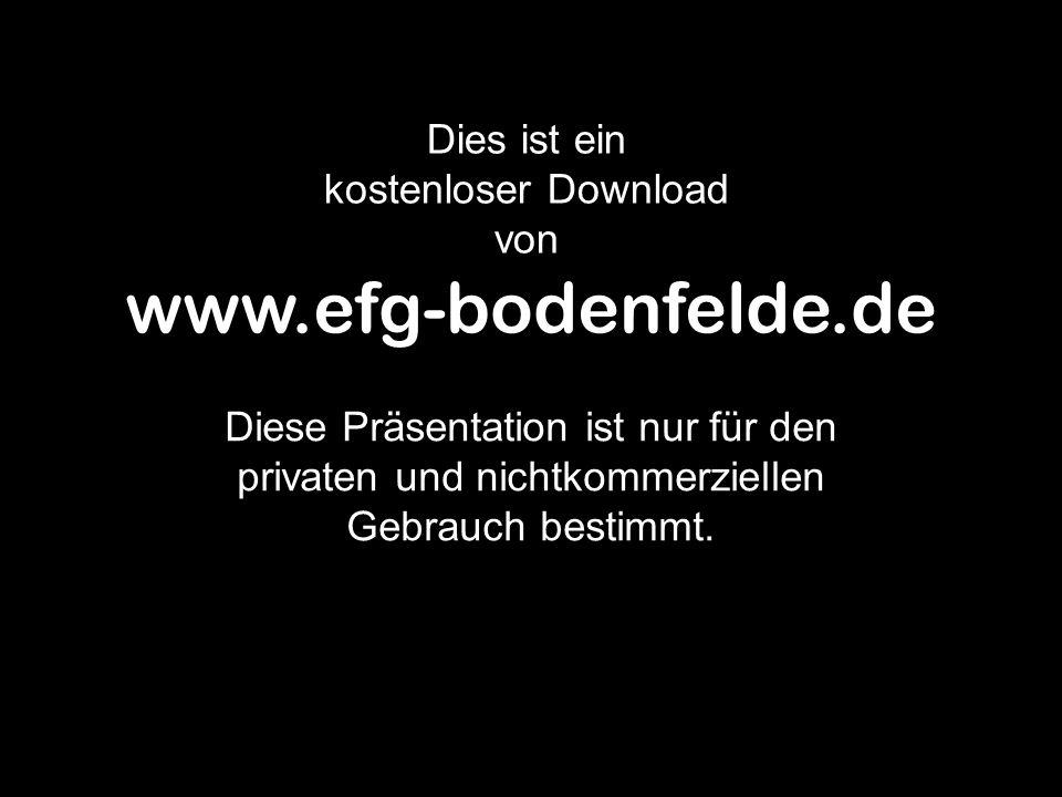 www.efg-bodenfelde.de Dies ist ein kostenloser Download von Diese Präsentation ist nur für den privaten und nichtkommerziellen Gebrauch bestimmt.