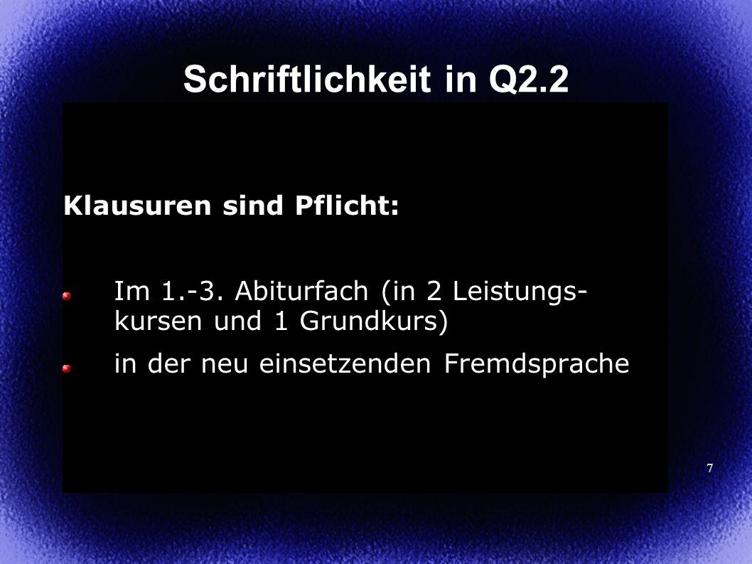 7 Schriftlichkeit in Q2.2 Klausuren sind Pflicht: Im 1.-3.