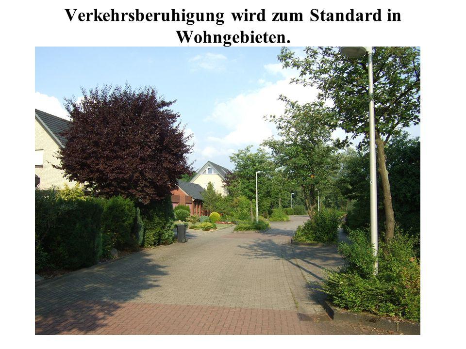 Verkehrsberuhigung wird zum Standard in Wohngebieten.
