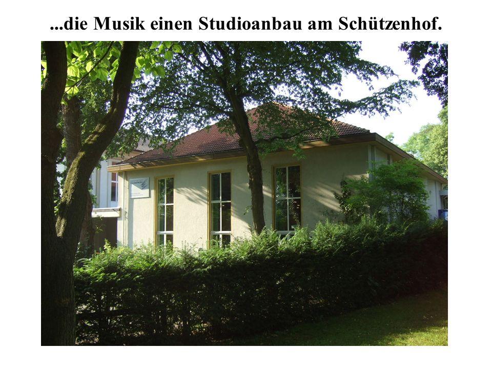 ...die Musik einen Studioanbau am Schützenhof.