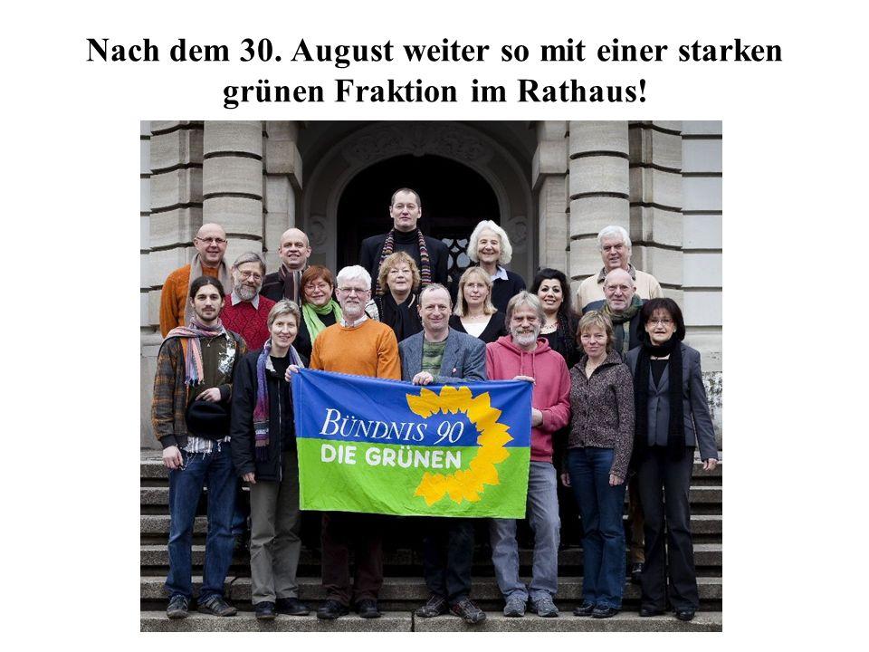 Nach dem 30. August weiter so mit einer starken grünen Fraktion im Rathaus!