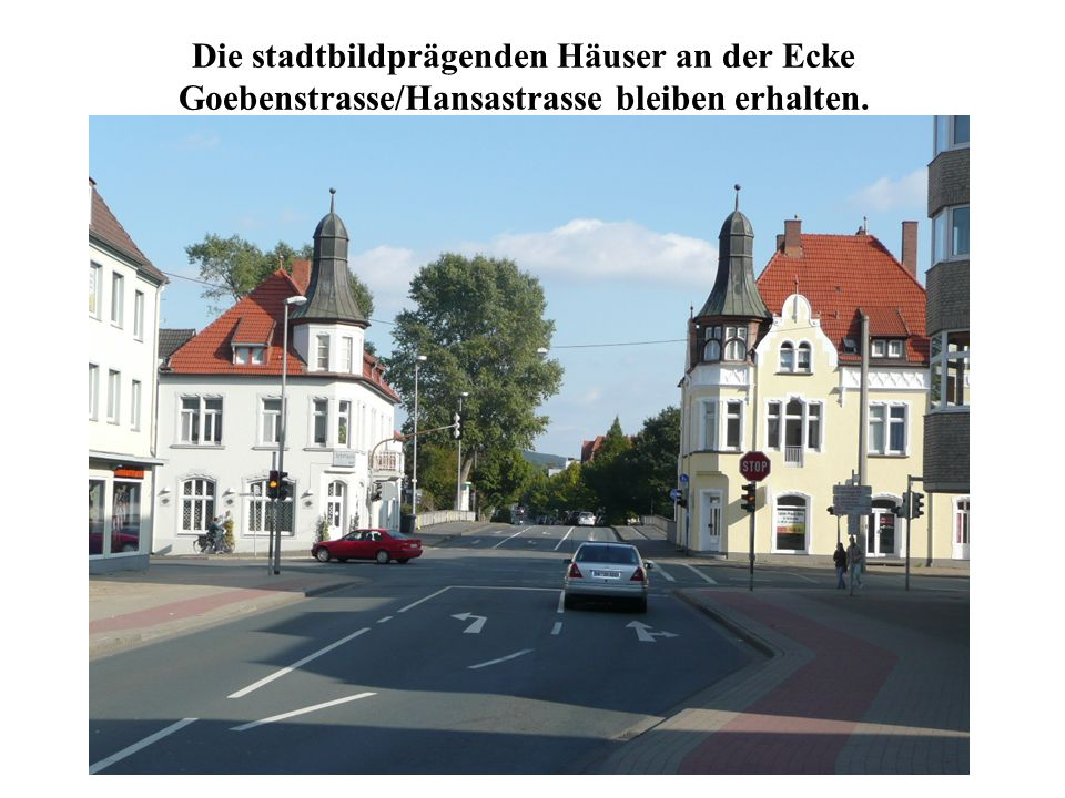Die stadtbildprägenden Häuser an der Ecke Goebenstrasse/Hansastrasse bleiben erhalten.
