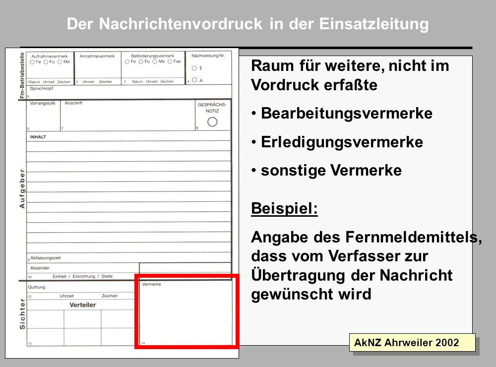 Folie 11 AkNZ Ahrweiler 2002 Der Nachrichtenvordruck in der Einsatzleitung Sichter Der Sichter legt durch Eintagung die Verteilung der eingegangenen N