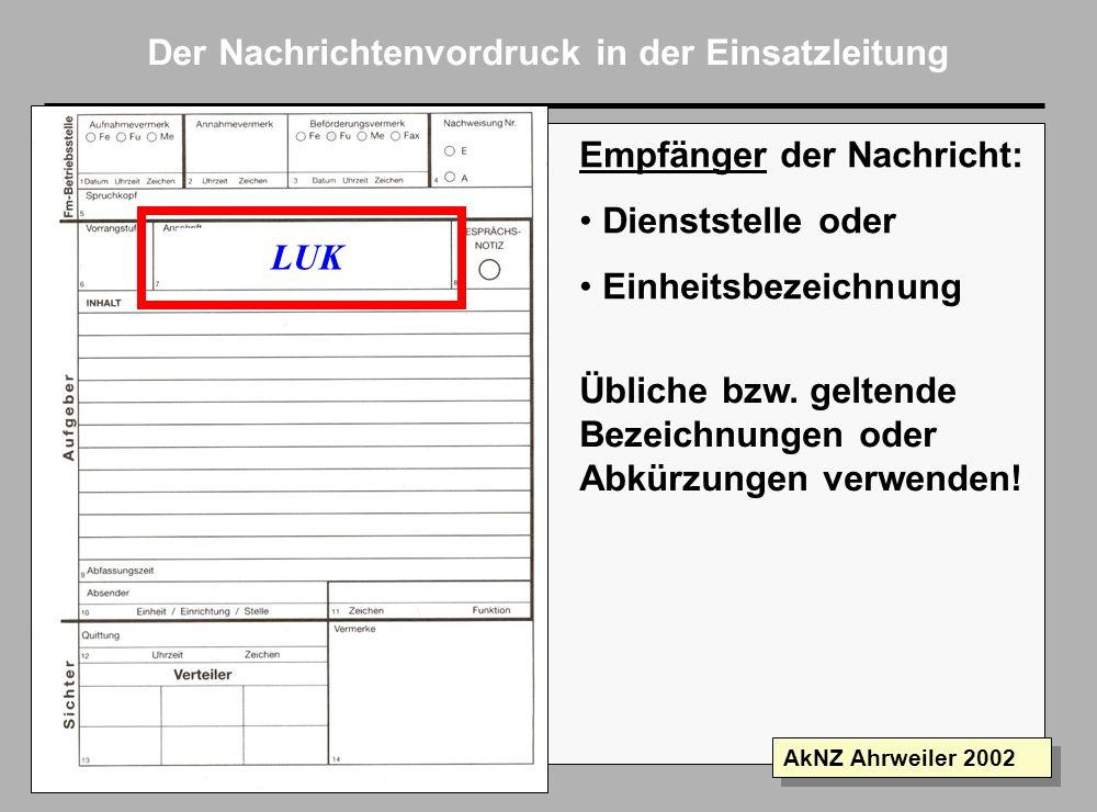 Folie 5 AkNZ Ahrweiler 2002 Der Nachrichtenvordruck in der Einsatzleitung Sofort Blitz Einfache Nachrichten: Feld 6 bleibt frei Abfertigung in der Rei