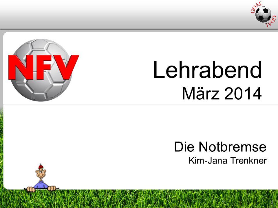1 Die Notbremse Kim-Jana Trenkner Lehrabend März 2014