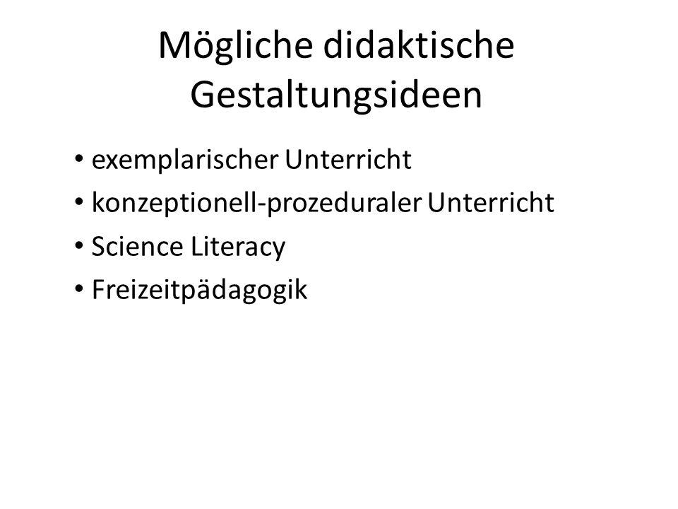 Mögliche didaktische Gestaltungsideen exemplarischer Unterricht konzeptionell-prozeduraler Unterricht Science Literacy Freizeitpädagogik
