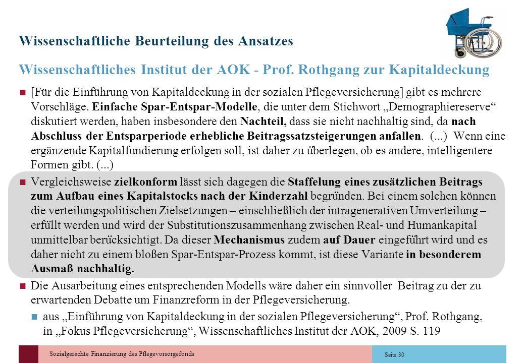 Sozialgerechte Finanzierung des Pflegevorsorgefonds Wissenschaftliche Beurteilung des Ansatzes Wissenschaftliches Institut der AOK - Prof. Rothgang zu