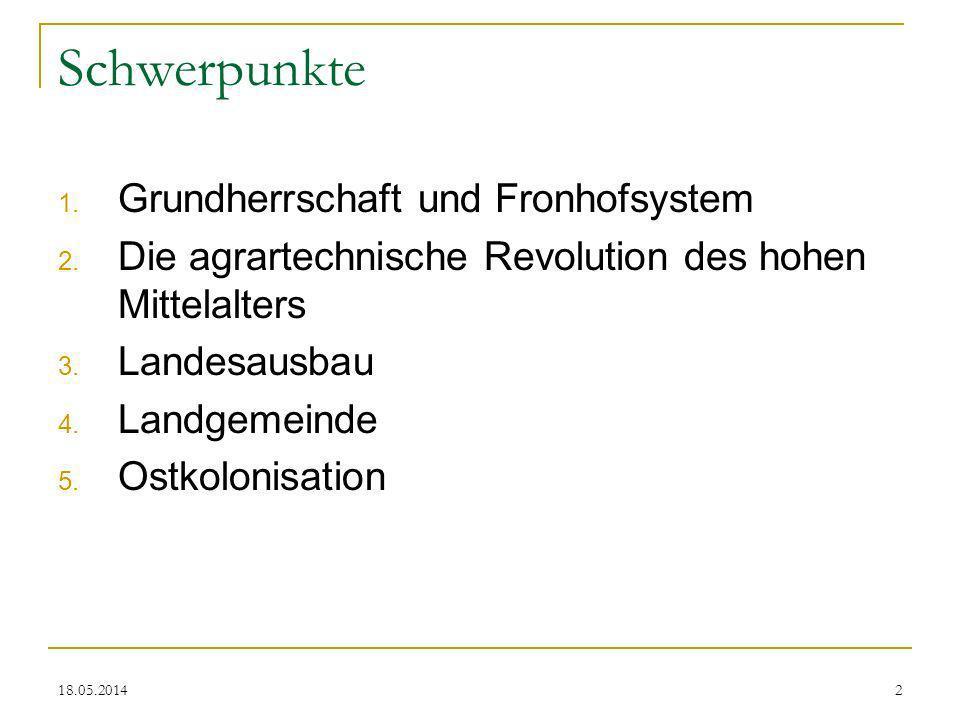 18.05.20143 1. Grundherrschaft und Fronhofsystem