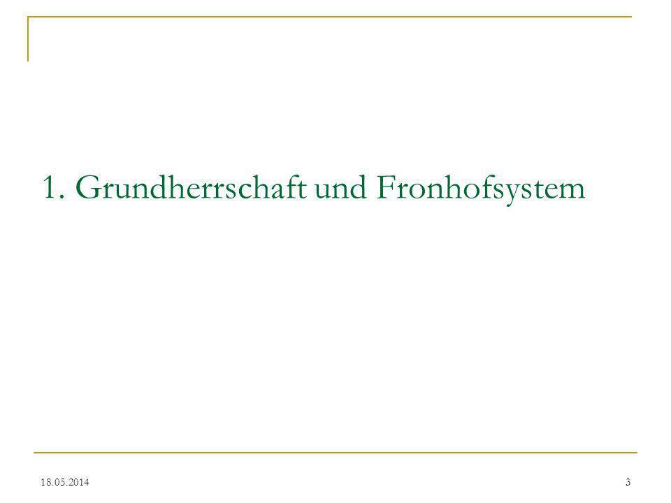 18.05.20144 Grundherrschaft Das Verhältnis zwischen Herren (Adel, Kirche) und Bauern beruht auf der Grundherrschaft.
