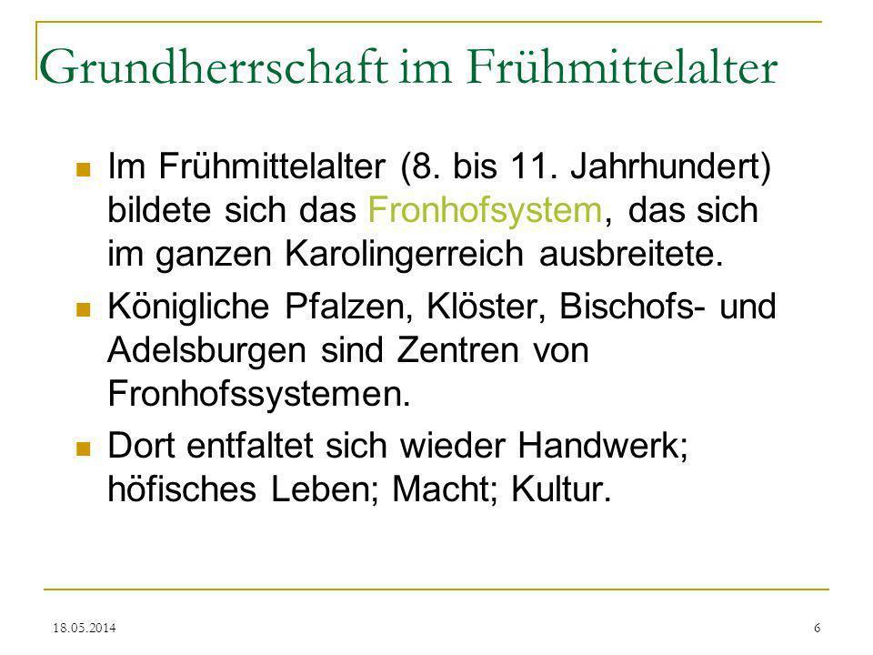 18.05.20147 Fronhofsystem Der Fronhof besteht aus Burghof mit Wirtschaftsgebäuden und zugeordneten Bauernwirtschaften.