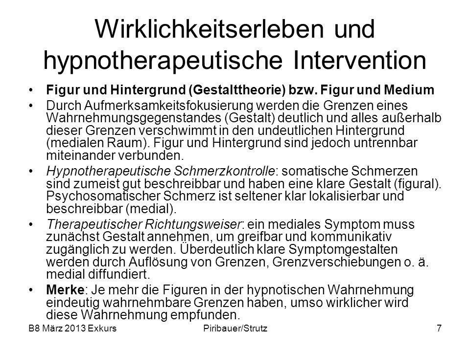 B8 März 2013 ExkursPiribauer/Strutz7 Wirklichkeitserleben und hypnotherapeutische Intervention Figur und Hintergrund (Gestalttheorie) bzw. Figur und M