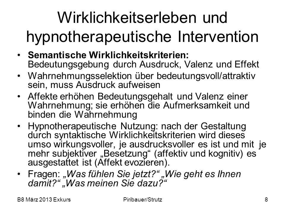 B8 März 2013 ExkursPiribauer/Strutz8 Wirklichkeitserleben und hypnotherapeutische Intervention Semantische Wirklichkeitskriterien: Bedeutungsgebung du