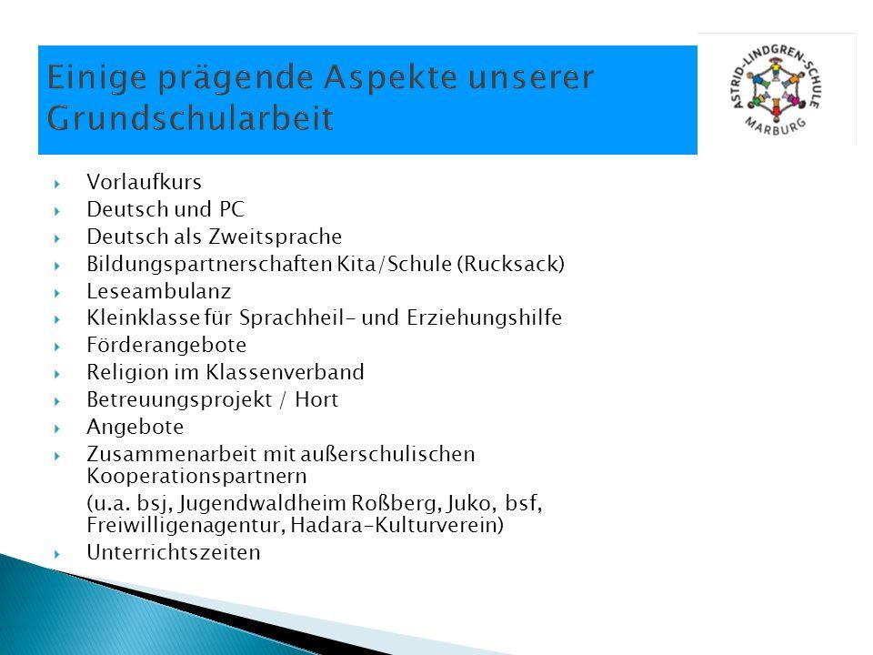 Vorlaufkurs Deutsch und PC Deutsch als Zweitsprache Bildungspartnerschaften Kita/Schule (Rucksack) Leseambulanz Kleinklasse für Sprachheil- und Erzieh