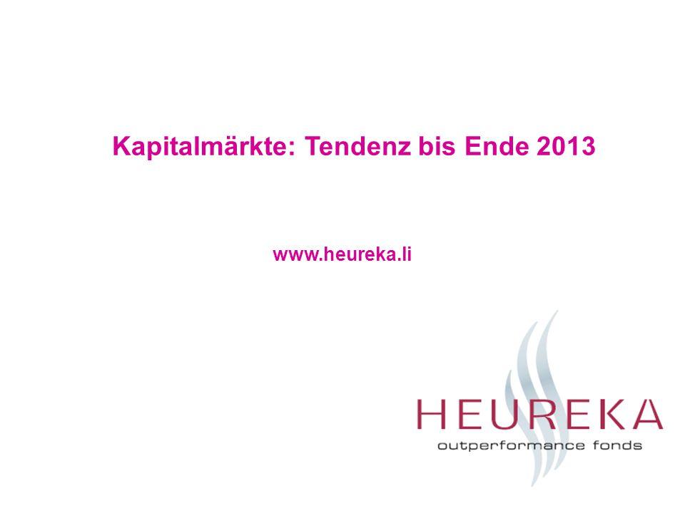 Kapitalmärkte: Tendenz bis Ende 2013 www.heureka.li