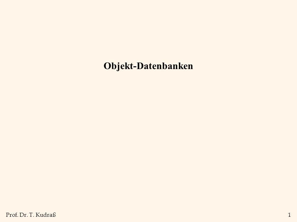 Prof. Dr. T. Kudraß1 Objekt-Datenbanken