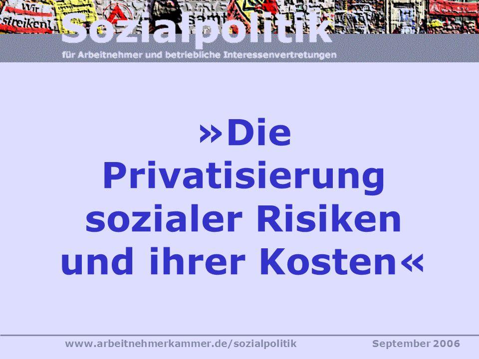 www.arbeitnehmerkammer.de/sozialpolitikSeptember 2006 Geschäftsführerkonferenz der IG Metall Bezirk Frankfurt 18./19. September 2006 »Die Privatisieru