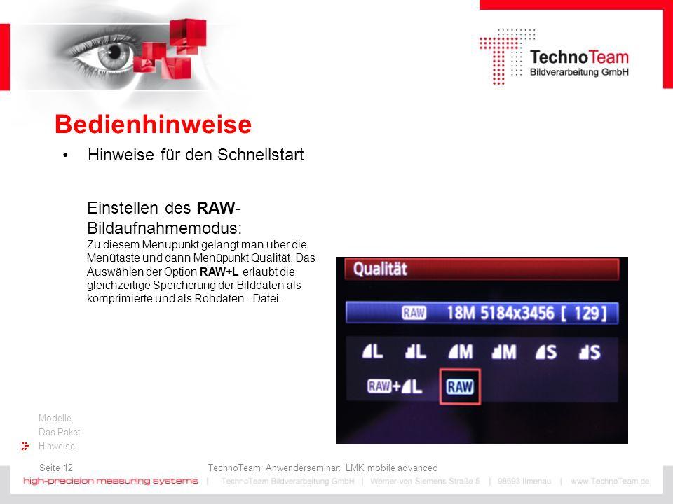 Seite 12 TechnoTeam Anwenderseminar: LMK mobile advanced Modelle Das Paket Hinweise Bedienhinweise Hinweise für den Schnellstart Einstellen des RAW- B