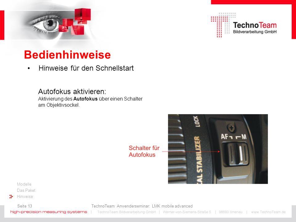 Seite 13 TechnoTeam Anwenderseminar: LMK mobile advanced Modelle Das Paket Hinweise Bedienhinweise Hinweise für den Schnellstart Autofokus aktivieren:
