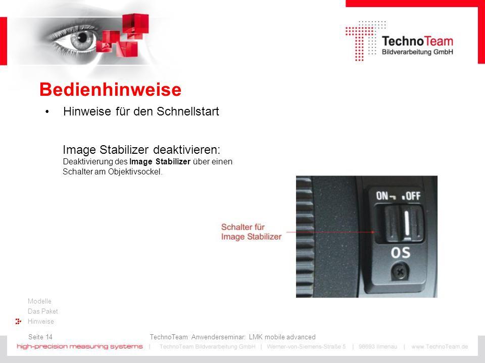 Seite 14 TechnoTeam Anwenderseminar: LMK mobile advanced Modelle Das Paket Hinweise Bedienhinweise Hinweise für den Schnellstart Image Stabilizer deak
