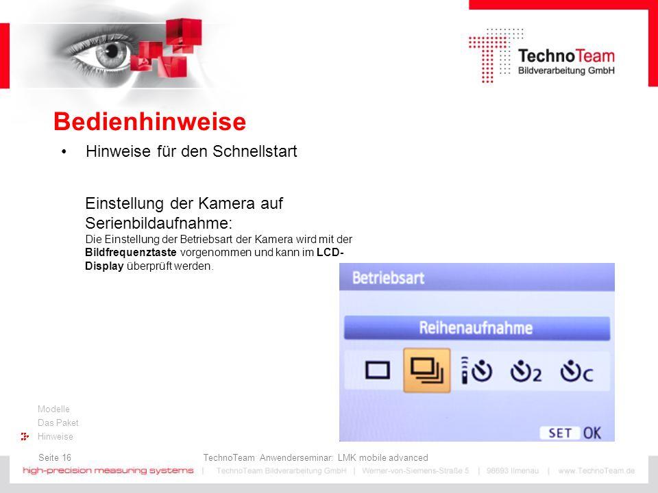 Seite 16 TechnoTeam Anwenderseminar: LMK mobile advanced Modelle Das Paket Hinweise Bedienhinweise Hinweise für den Schnellstart Einstellung der Kamer