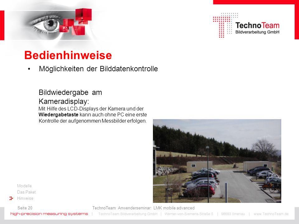 Seite 20 TechnoTeam Anwenderseminar: LMK mobile advanced Modelle Das Paket Hinweise Bedienhinweise Möglichkeiten der Bilddatenkontrolle Bildwiedergabe