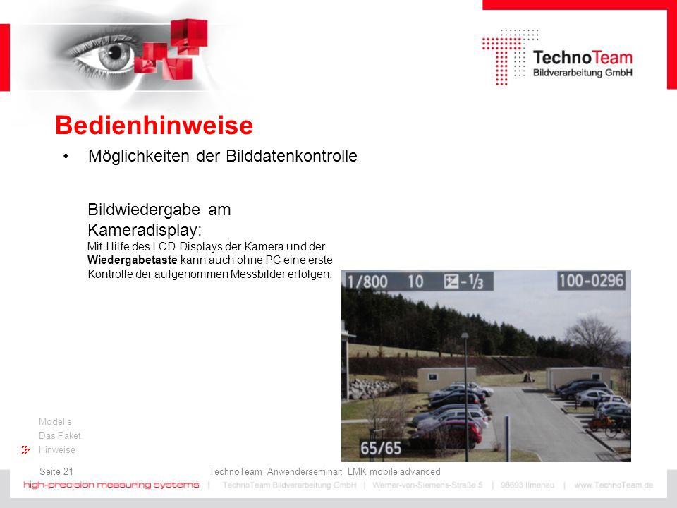 Seite 21 TechnoTeam Anwenderseminar: LMK mobile advanced Modelle Das Paket Hinweise Bedienhinweise Möglichkeiten der Bilddatenkontrolle Bildwiedergabe