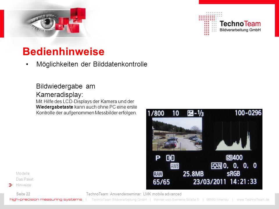 Seite 22 TechnoTeam Anwenderseminar: LMK mobile advanced Modelle Das Paket Hinweise Bedienhinweise Möglichkeiten der Bilddatenkontrolle Bildwiedergabe