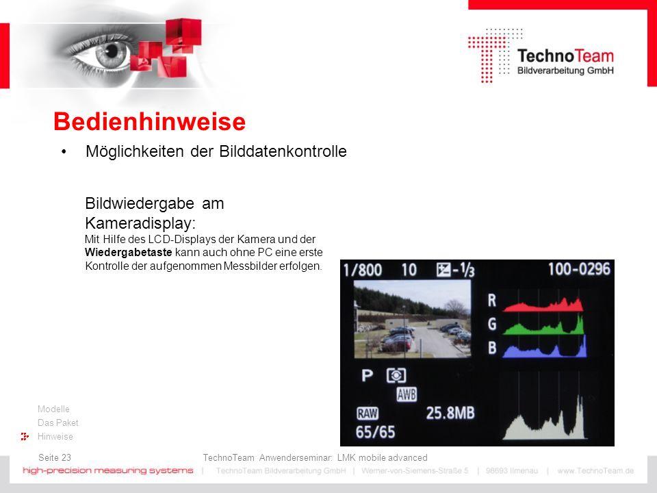 Seite 23 TechnoTeam Anwenderseminar: LMK mobile advanced Modelle Das Paket Hinweise Bedienhinweise Möglichkeiten der Bilddatenkontrolle Bildwiedergabe