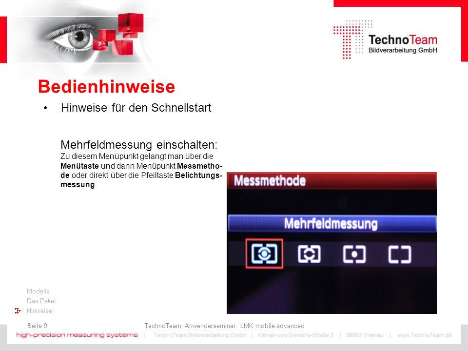 Seite 9 TechnoTeam Anwenderseminar: LMK mobile advanced Modelle Das Paket Hinweise Bedienhinweise Hinweise für den Schnellstart Mehrfeldmessung einsch