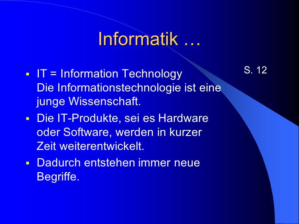 Informationen und Daten Zeichen = Elemente zur Darstellung von Informationen Buchstaben (A bis Z) Zahlen (0 bis 9) Sonderzeichen (,.
