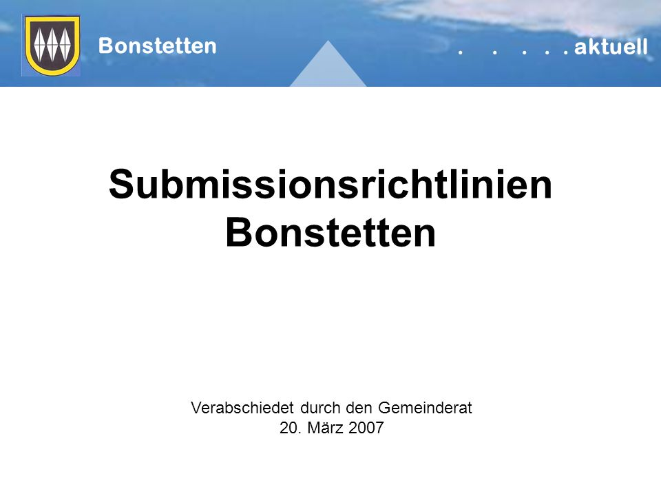 Submissionsrichtlinien Bonstetten Bonstetten.....aktuell Verabschiedet durch den Gemeinderat 20.