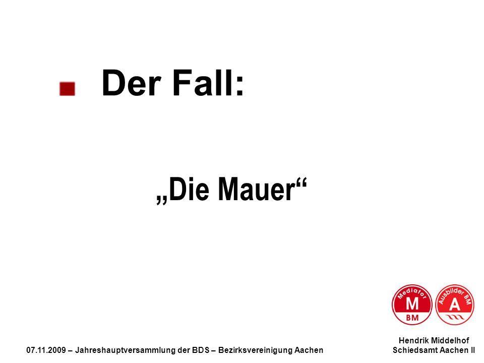 Hendrik Middelhof 07.11.2009 – Jahreshauptversammlung der BDS – Bezirksvereinigung Aachen Schiedsamt Aachen II Die Mauer Der Fall: