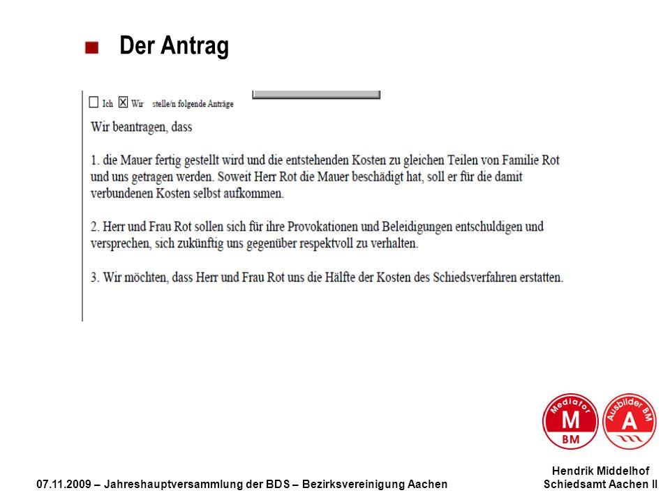 Hendrik Middelhof 07.11.2009 – Jahreshauptversammlung der BDS – Bezirksvereinigung Aachen Schiedsamt Aachen II Der Antrag