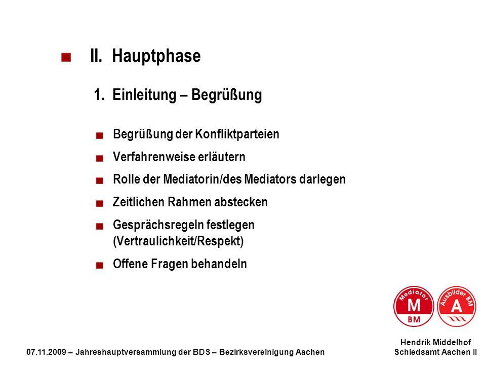 Hendrik Middelhof 07.11.2009 – Jahreshauptversammlung der BDS – Bezirksvereinigung Aachen Schiedsamt Aachen II II. Hauptphase 1. Einleitung – Begrüßun